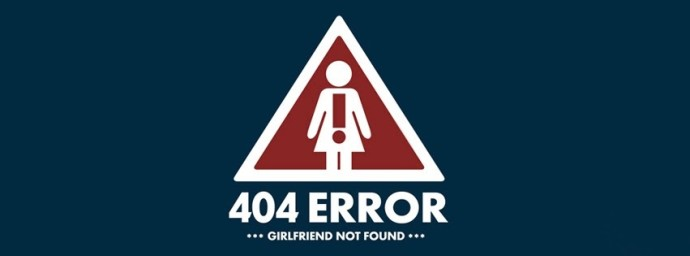 Erreur 404 – Girlfriend not found